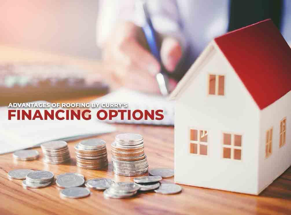 Advantages of Roofing by Curry's Financing Options