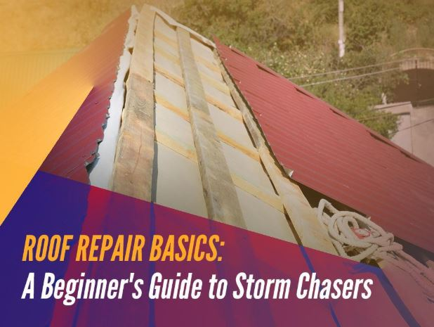 Roof Repair Basics: A Beginner's Guide to Storm Chasers