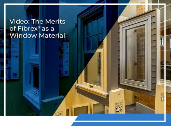 Video: The Merits of Fibrex® as a Window Material