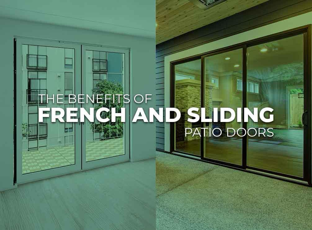 The Benefits of French and Sliding Patio Doors