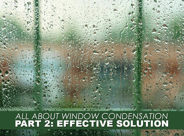 All About Window Condensation, Part 2