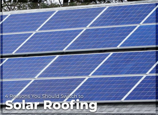4 Reasons You Should Switch to Solar Roofing