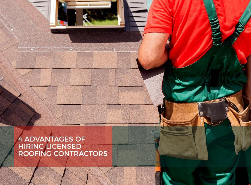 4 Advantages Of Hiring Licensed Roofing Contractors Tango Gatti