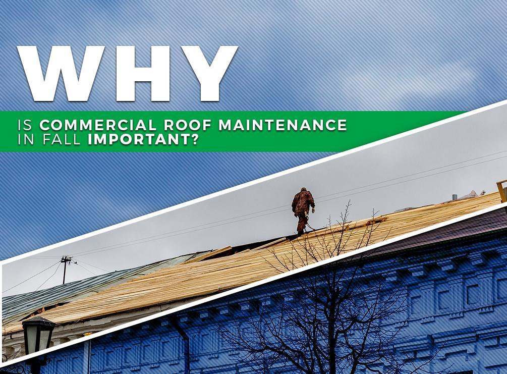 Why is commercial roof maintenance in fall important - Important tips roof maintenance ...