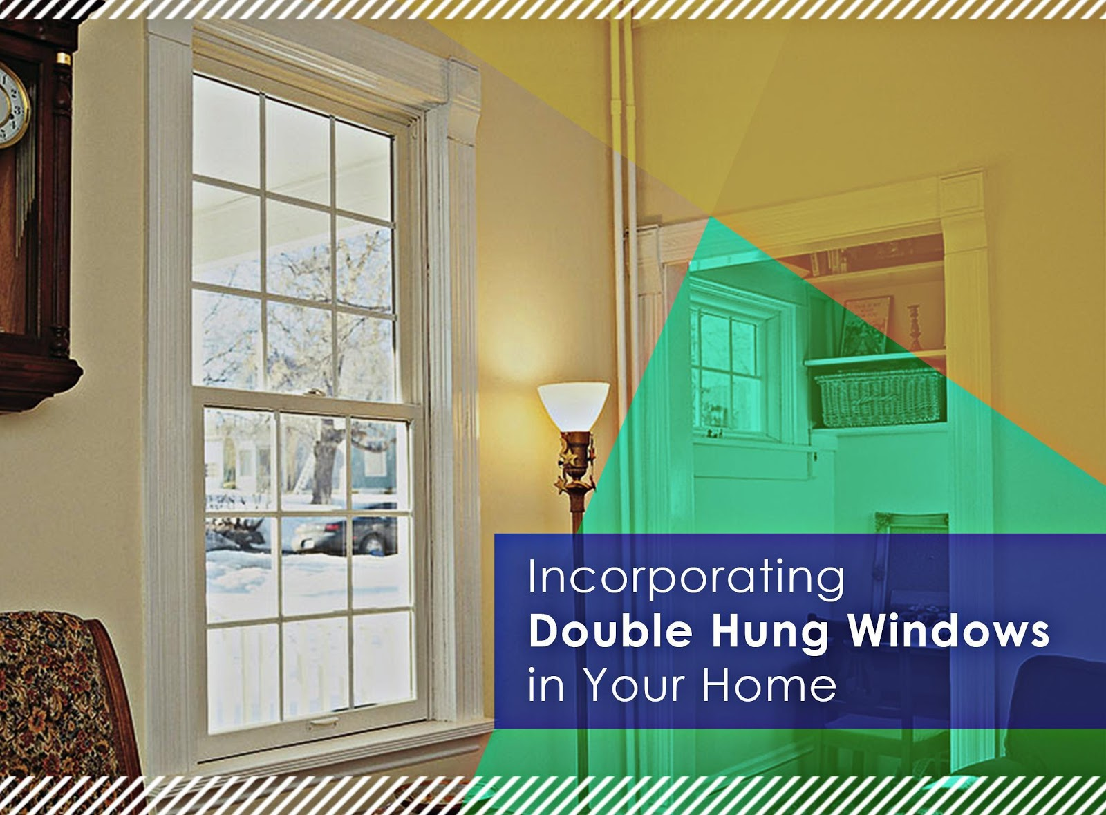Incorporating Double Hung Windows in Your Home