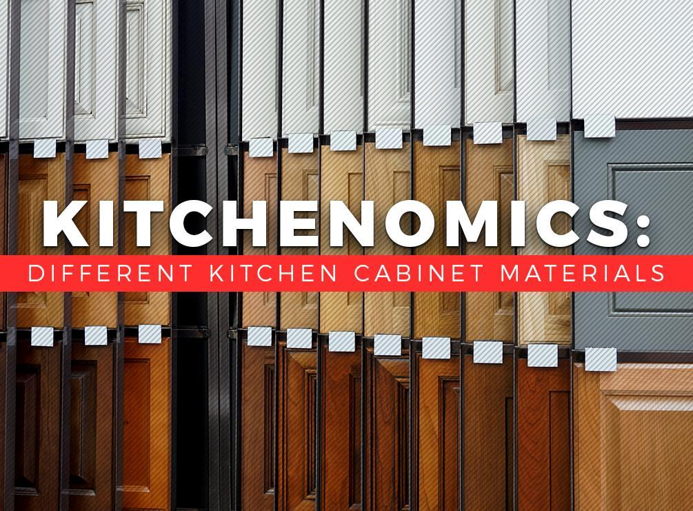 Kitchenomics: Different Kitchen Cabinet Materials