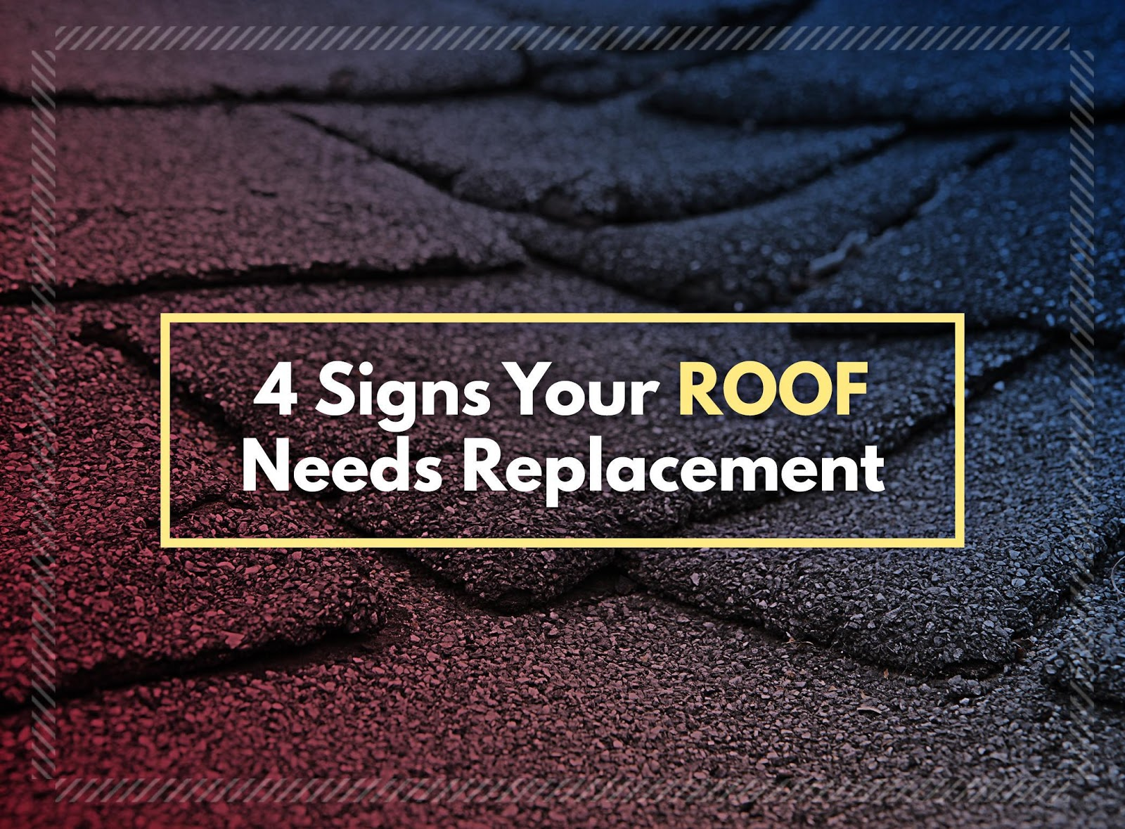 4 Signs Your Roof Needs Replacement