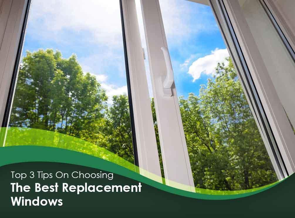 Top 3 tips on choosing the best replacement windows for Top 5 replacement windows