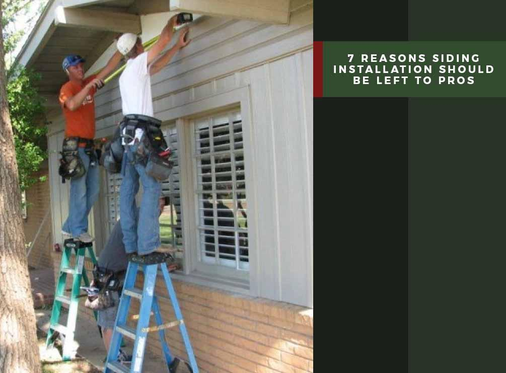 7 Reasons Siding Installation Should Be Left To Pros