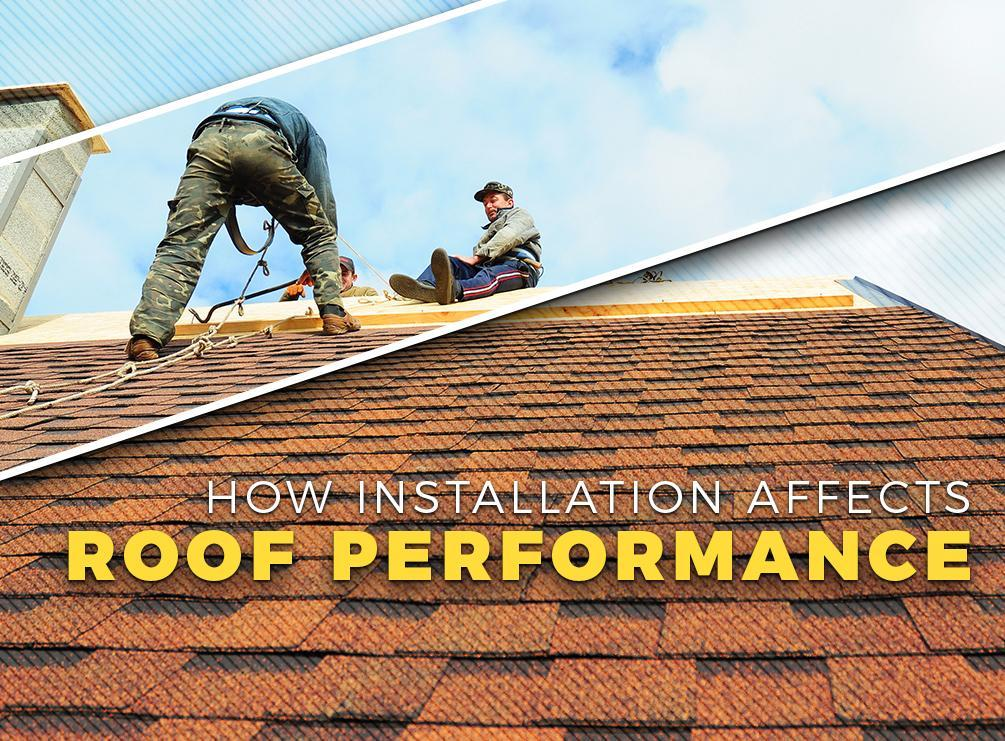 How Installation Affects Roof Performance