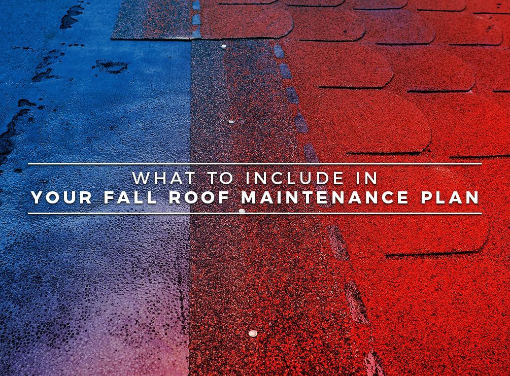 What To Include In Your Fall Roof Maintenance Plan
