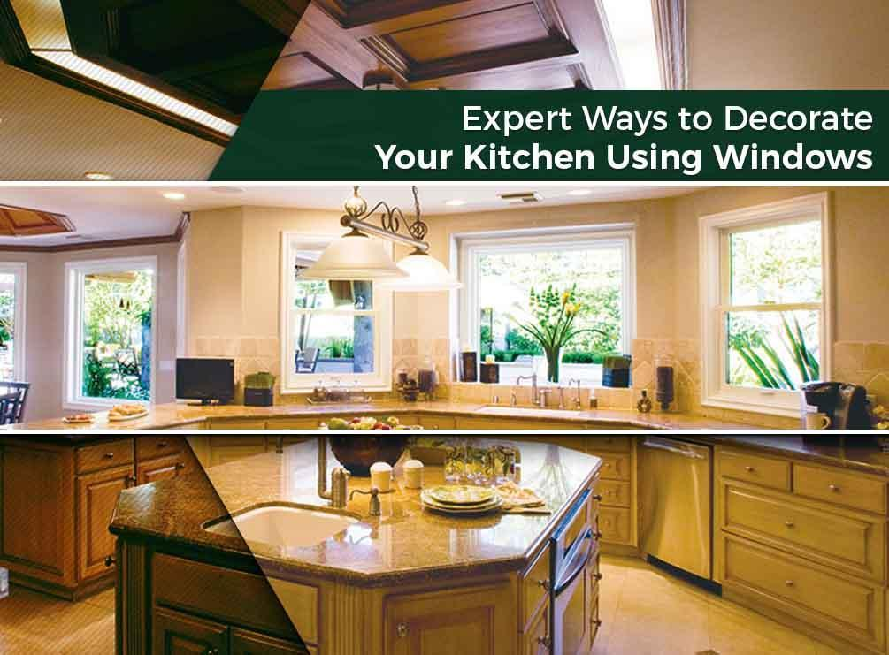 Expert Ways to Decorate Your Kitchen Using Windows