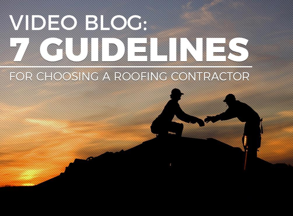7 Guidelines for Choosing a Roofing Contractor