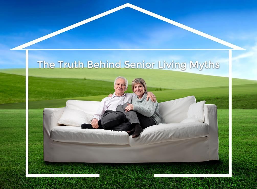 The Truth Behind Senior Living Myths