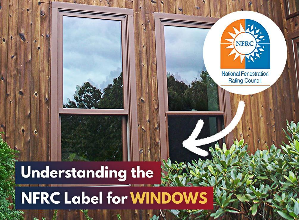 Understanding the nfrc label for windows renewal by andersen for Window u factor
