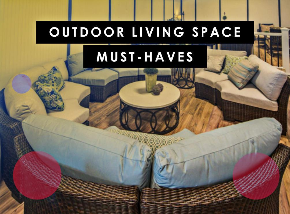 Outdoor Living Space Must-Haves