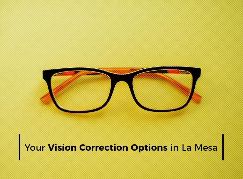 Your Vision Correction Options in La Mesa