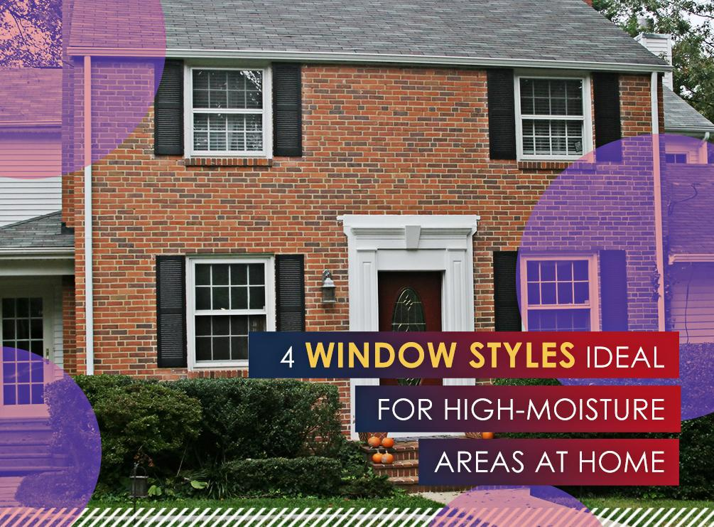 4 Window Styles Ideal for High-Moisture Areas at Home