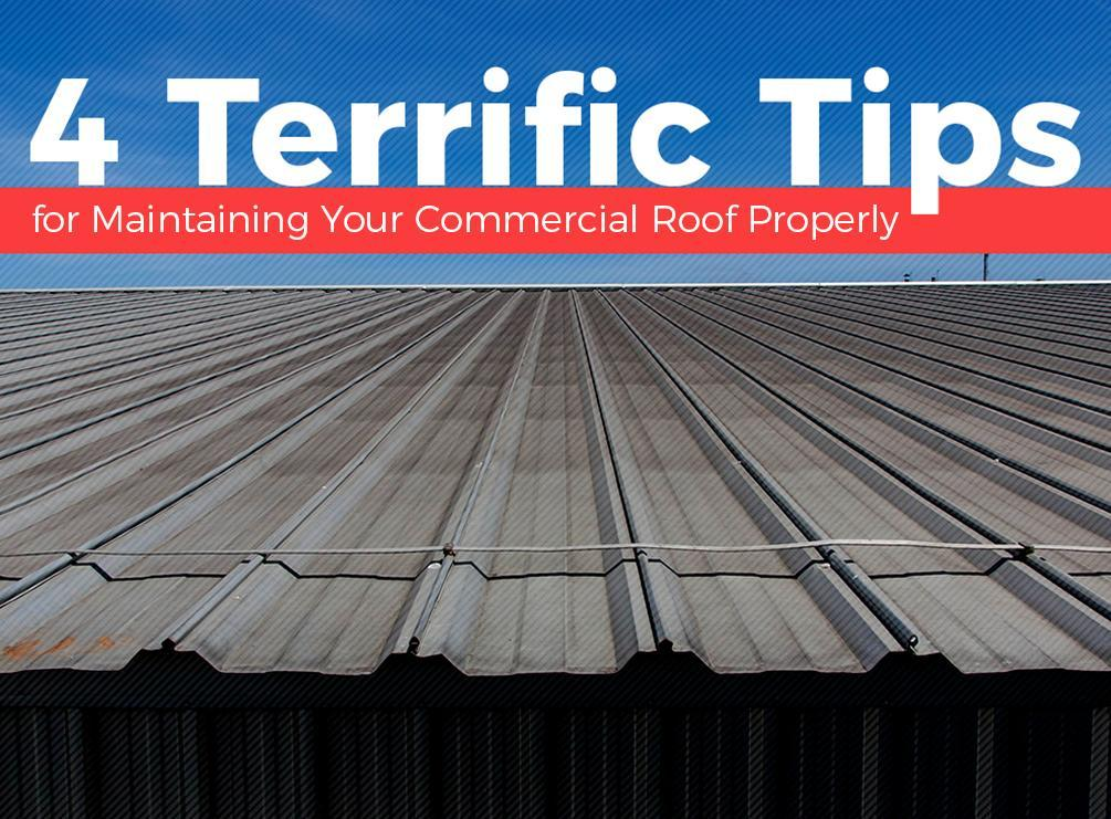 4 terrific tips for maintaining your commercial roof properly - Important tips roof maintenance ...