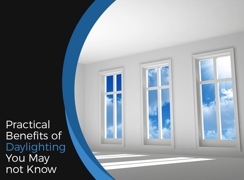 Practical Benefits of Daylighting You May not Know