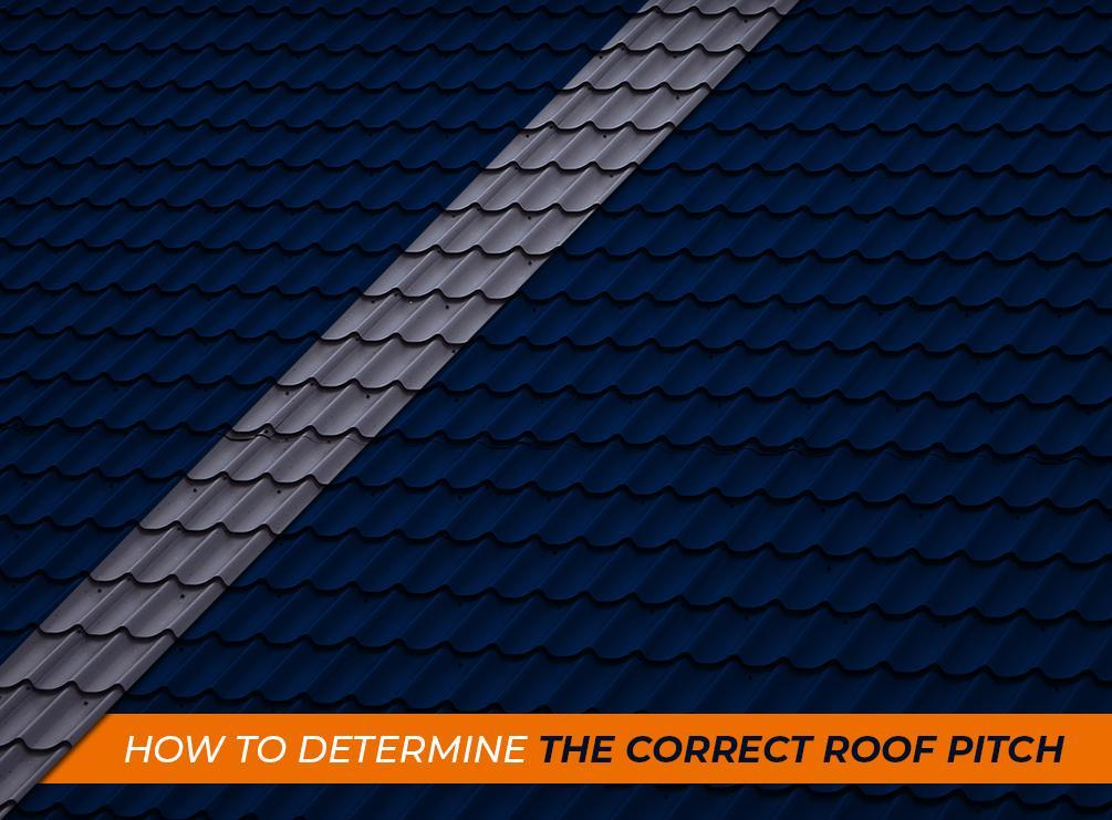 How to Determine the Correct Roof Pitch