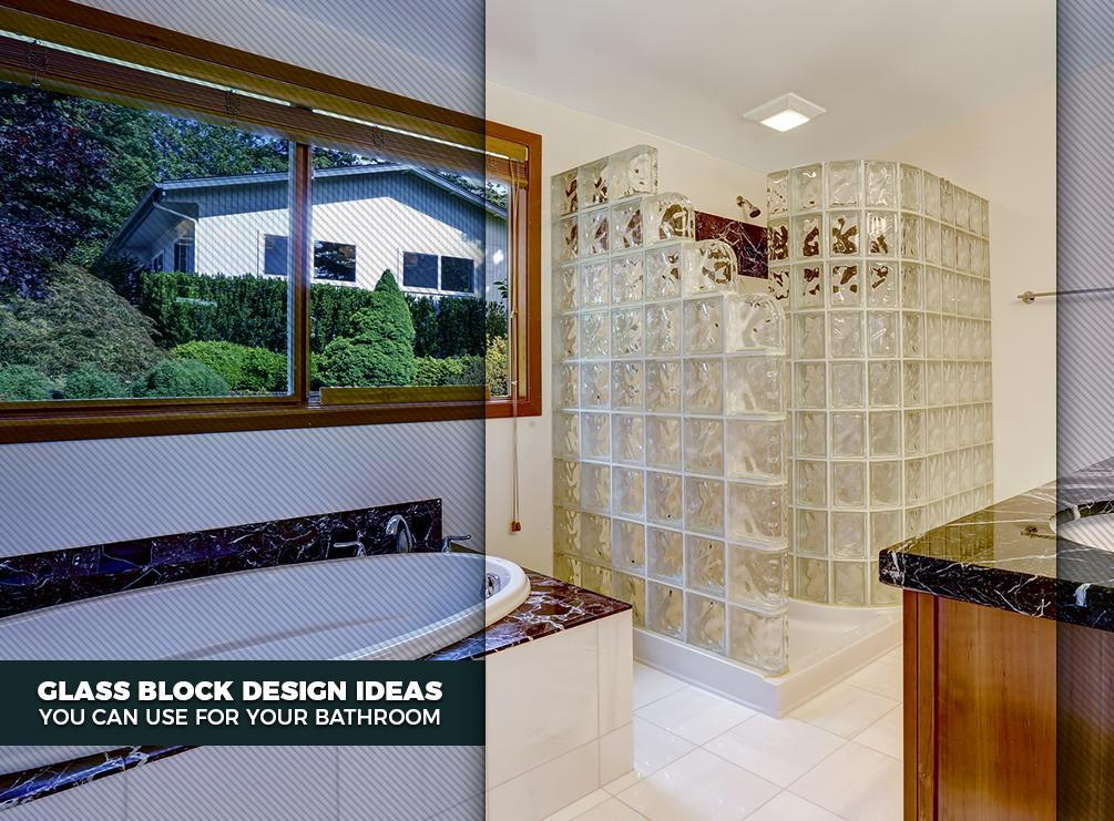 Glass Block Design Ideas You Can Use For Your Bathroom