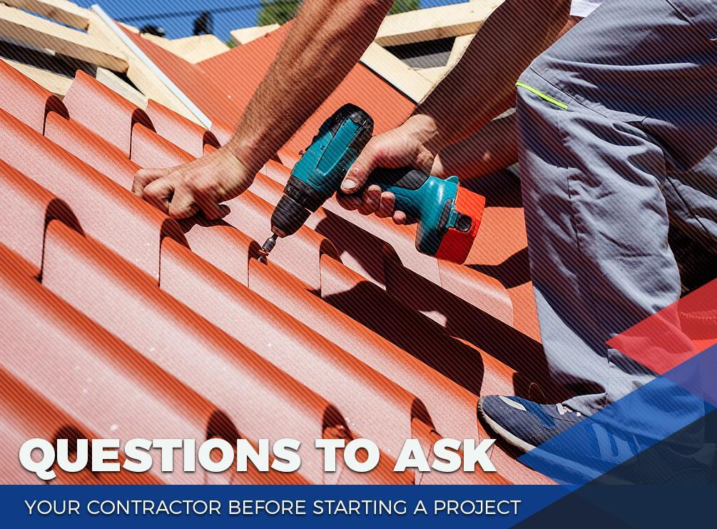 Ask Your Contractor Before Starting a Project