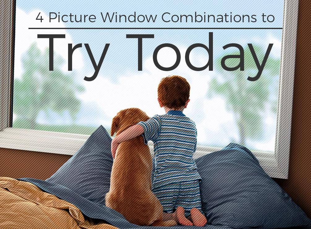 4 Picture Window Combinations to Try Today
