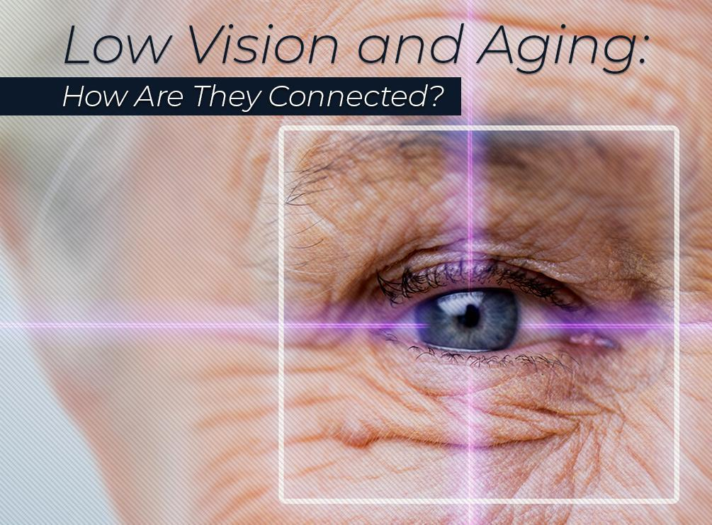Low Vision and Aging: How Are They Connected?