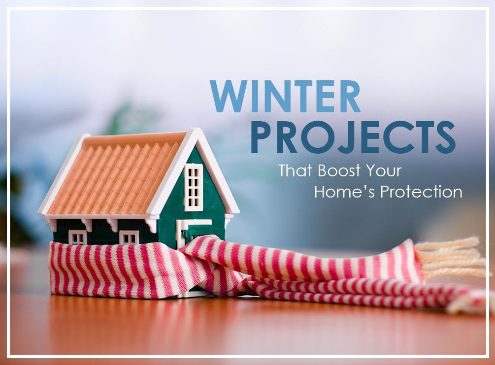 Winter Projects That Boost Your Home's Protection