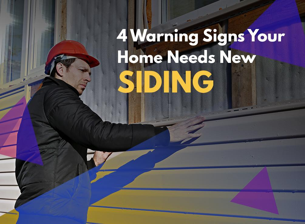 4 Warning Signs Your Home Needs New Siding