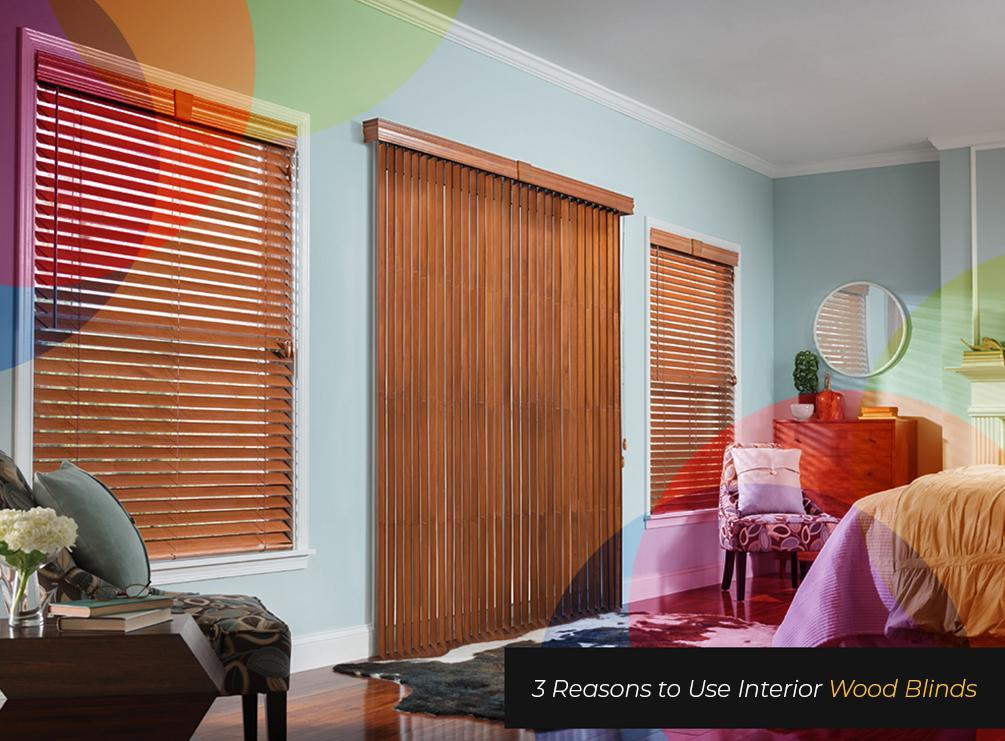 3 Reasons to Use Interior Wood Blinds