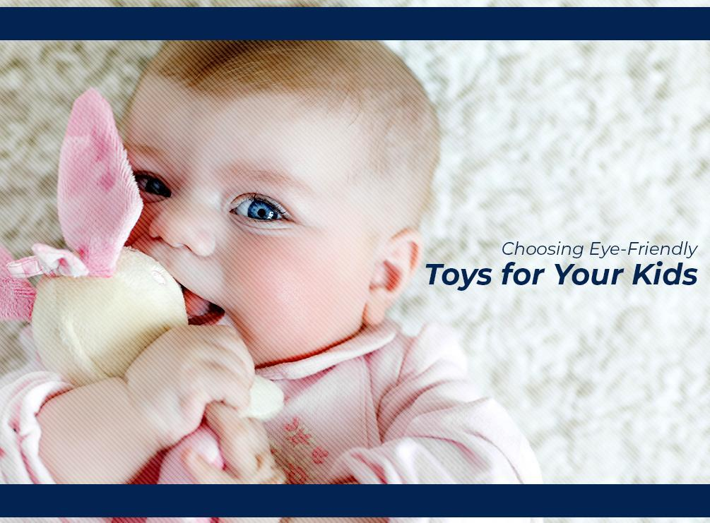 Choosing Eye-Friendly Toys for Your Kids
