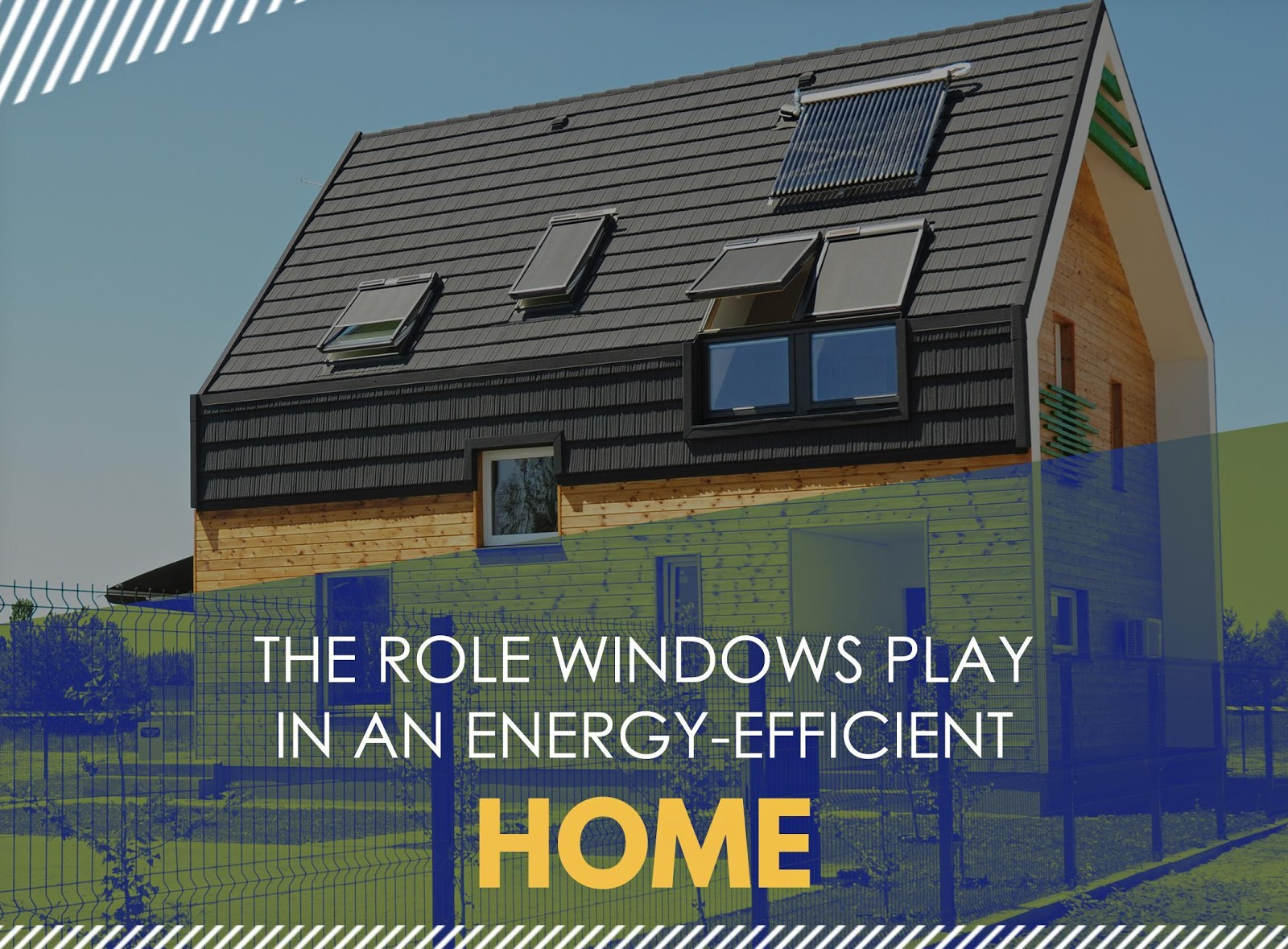 The Role Windows Play In An Energy Efficient Home