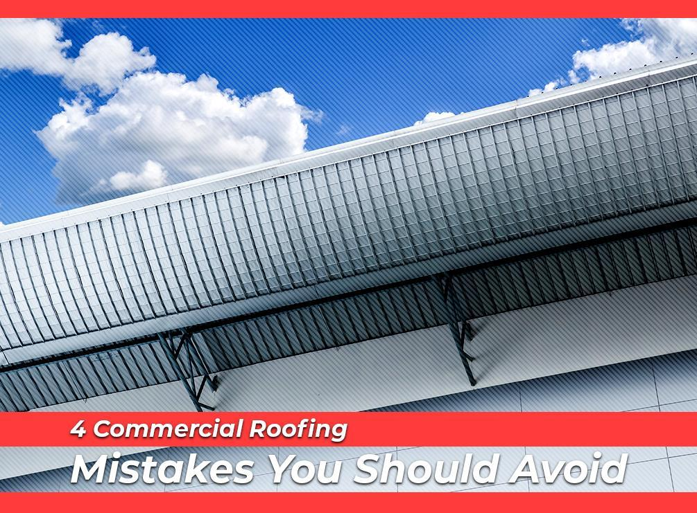 Commercial Roofing Mistakes