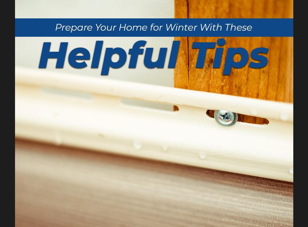 Prepare Your Home for Winter With These Helpful Tips