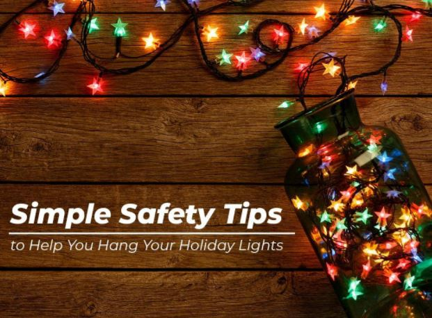 Simple Safety Tips to Help You Hang Your Holiday Lights