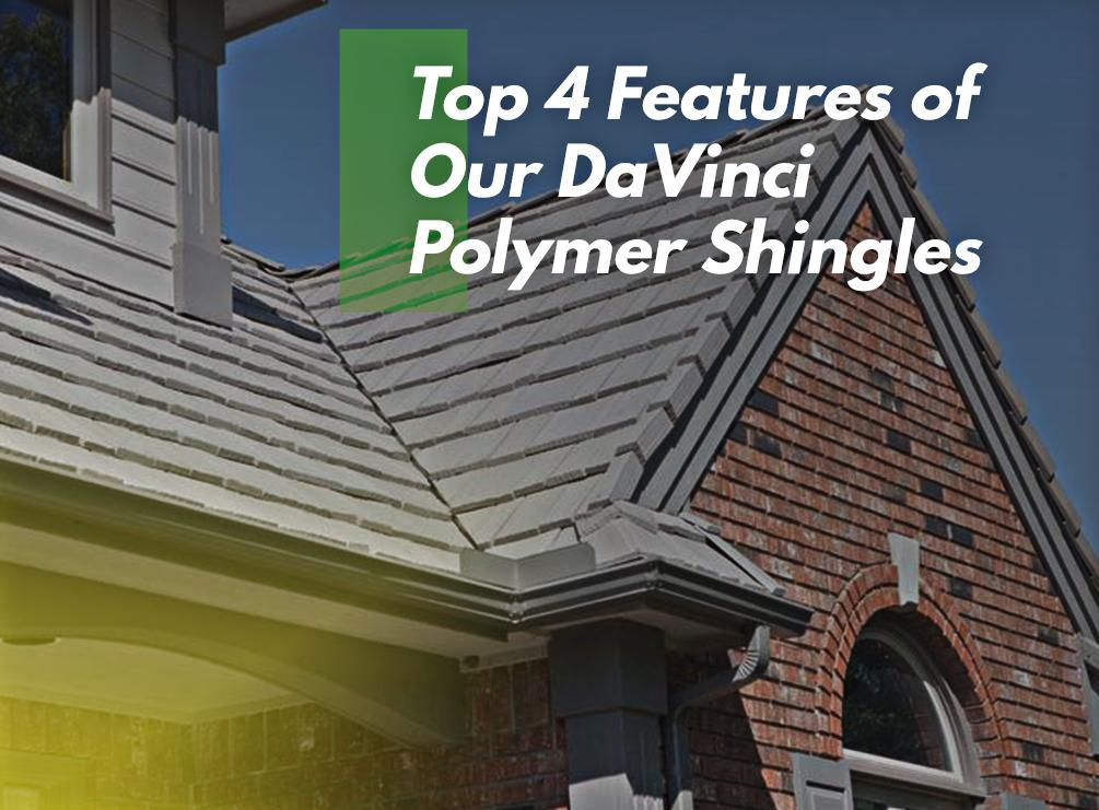 Top 4 features of our davinci polymer shingles for Polymer roofing