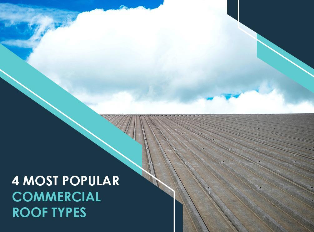 4 Most Popular Commercial Roof Types