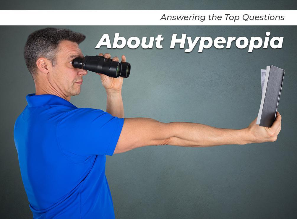 Answering the Top Questions About Hyperopia