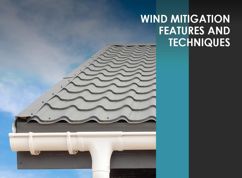 Wind Mitigation Features and Techniques