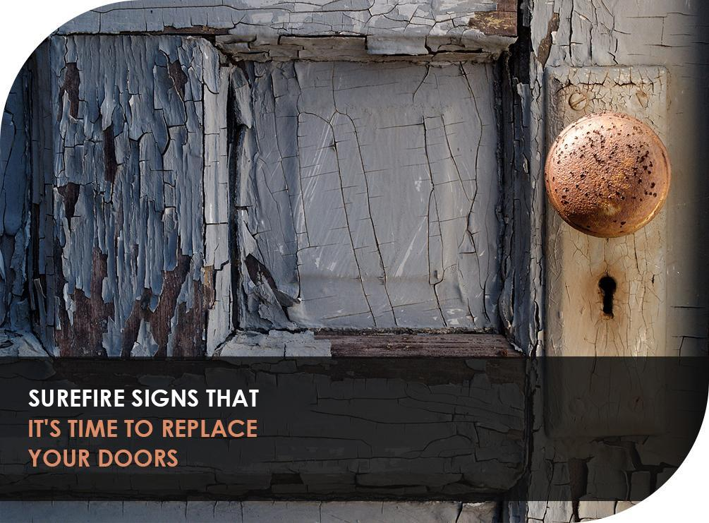 Surefire Signs That It's Time to Replace Your Doors