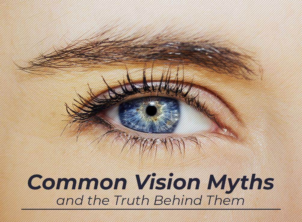 Common Vision Myths and the Truth Behind Them