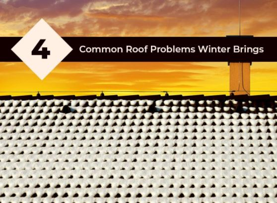 4 Common Roof Problems Winter Brings