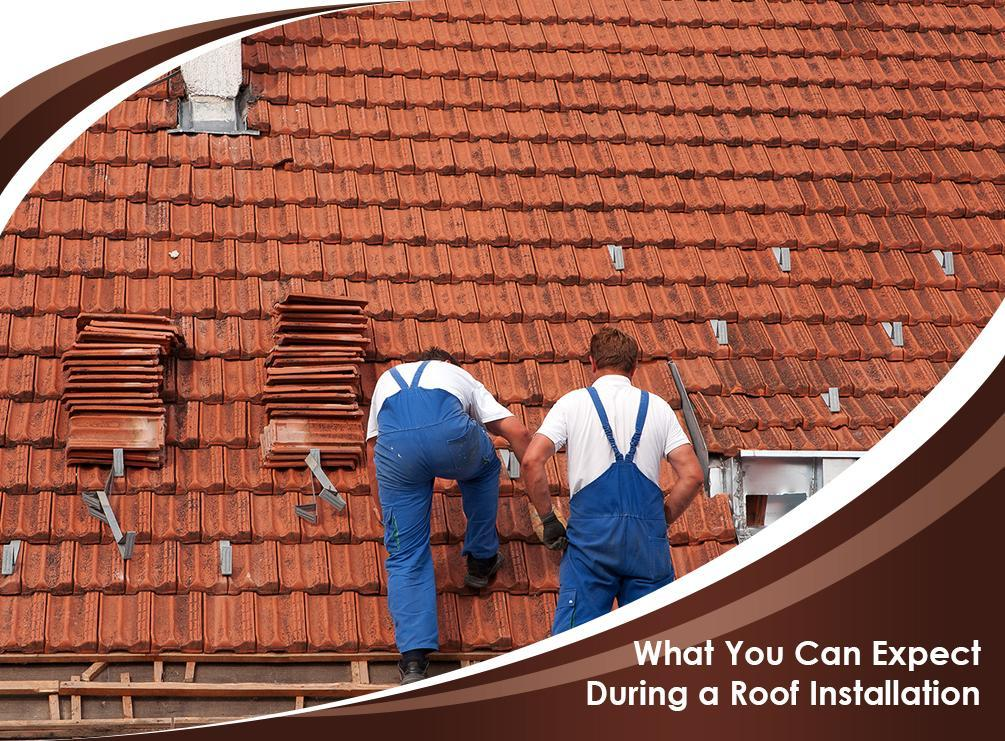 What You Can Expect During a Roof Installation
