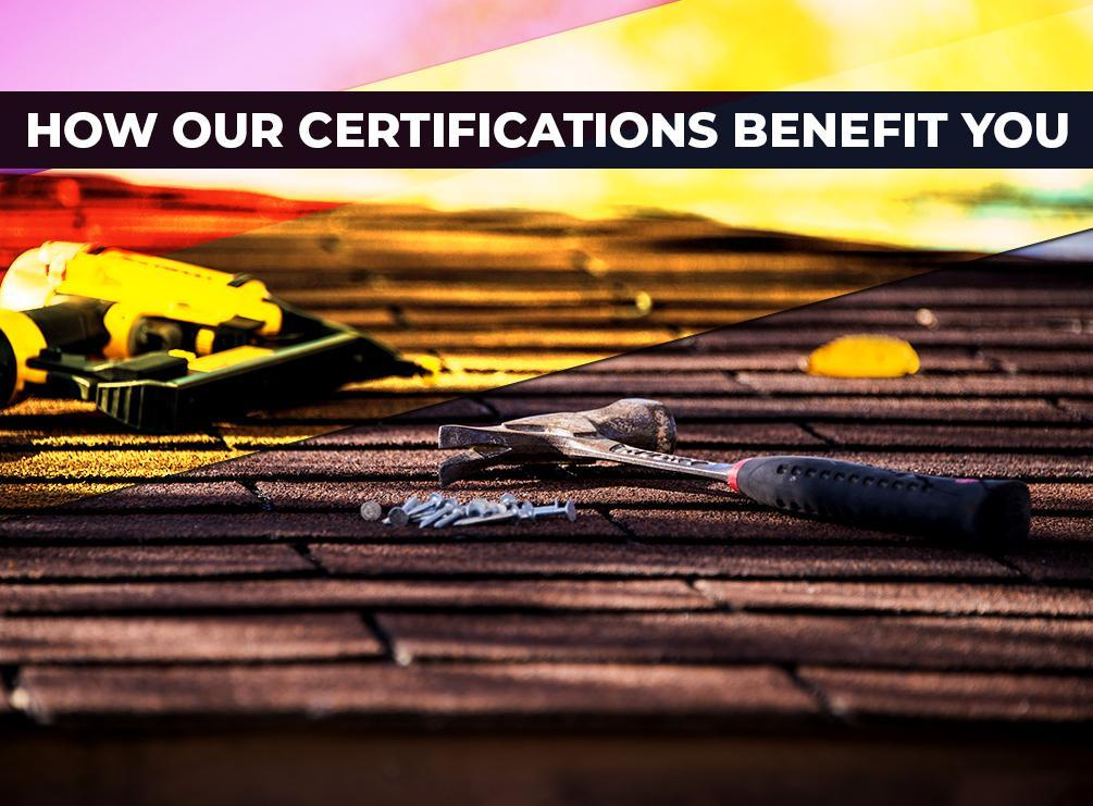 How Our Certifications Benefit You