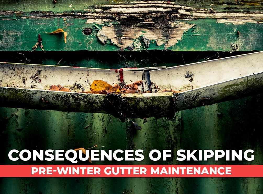 Consequences of Skipping Pre-Winter Gutter Maintenance