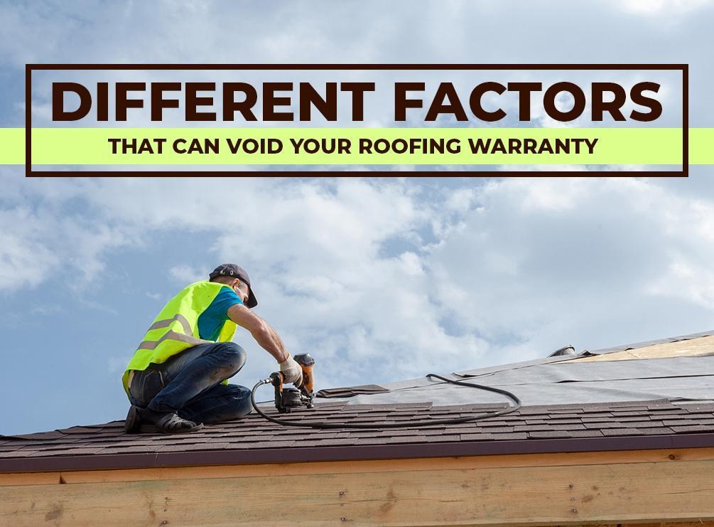 Different Factors That Can Void Your Roofing Warranty