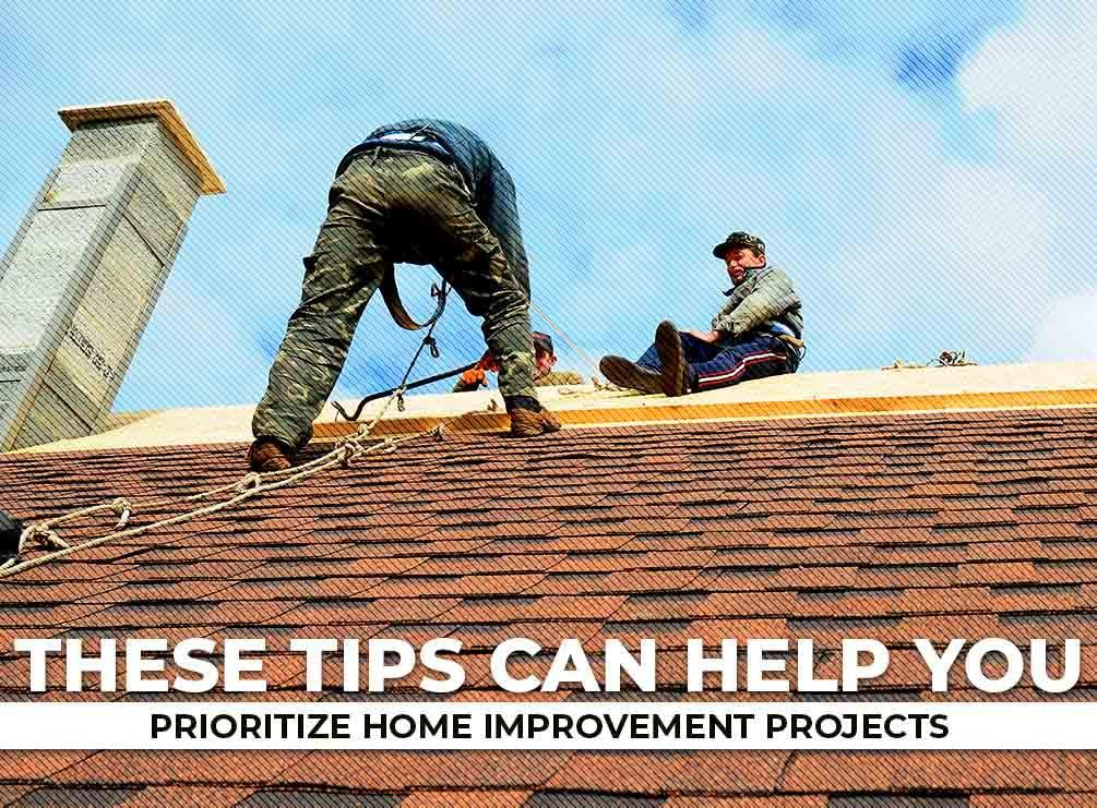 These Tips Can Help You Prioritize Home Improvement Projects