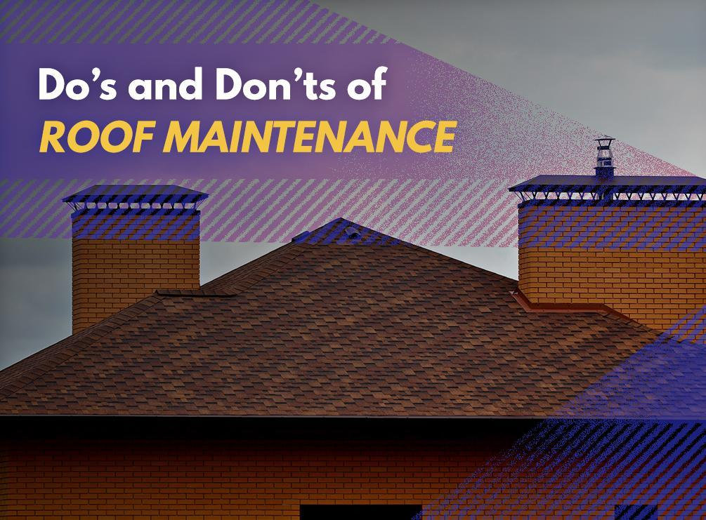 Do S And Don Ts Of Roof Maintenance